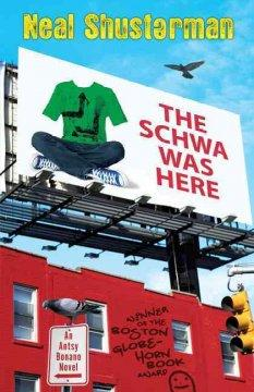 The Schwa Was Here  by  Shusterman, Neal
