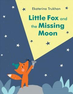 Book Cover: 'Little Fox and the missing moon'