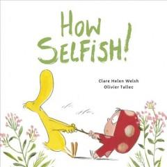 Book Cover: 'How selfish'