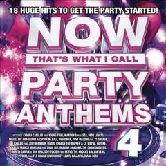 Now thats what I call party anthems 4