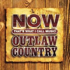 NOW thats what I call music Outlaw country