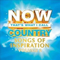 NOW thats what I call country songs of inspiration Volume 2