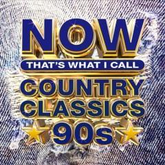 NOW thats what I call country classics 90s