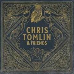 Chris Tomlin friends