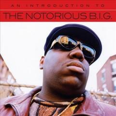 An introduction to the Notorious BIG