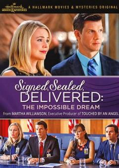 Signed sealed delivered The impossible dream