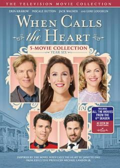 When calls the heart 5-movie collection Year six