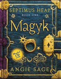 'Magyk (Septimus Heap, #1)' by Angie Sage
