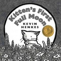 'Kitten's First Full Moon' by Kevin Henkes