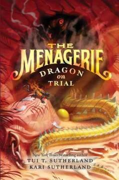 'Dragon on Trial (Menagerie, #2)' by Tui T. Sutherland