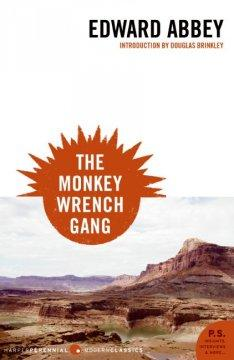 'The Monkey Wrench Gang'  by  Edward Abbey