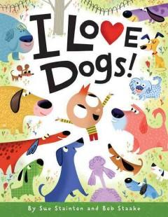 'I Love Dogs!' by Sue Stainton