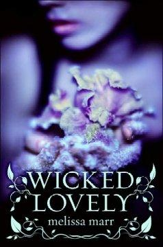 'Wicked Lovely (Wicked Lovely, #1)' by Melissa Marr