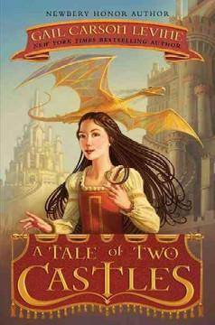'A Tale of Two Castles (A Tale of Two Castles, #1)' by Gail Carson Levine