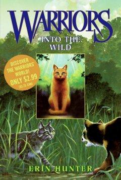 'Into the Wild (Warriors, #1)' by Erin Hunter