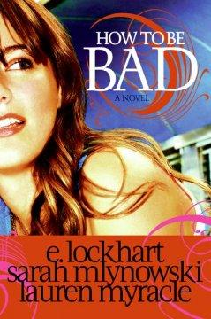 'How to Be Bad' by E. Lockhart