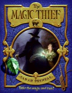 'The Magic Thief (Magic Thief, #1)' by Sarah Prineas