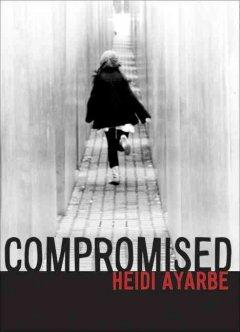 'Compromised' by Heidi Ayarbe