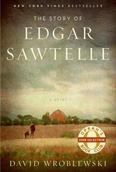 The Story of Edgar Sawtelle by David Sroblewski