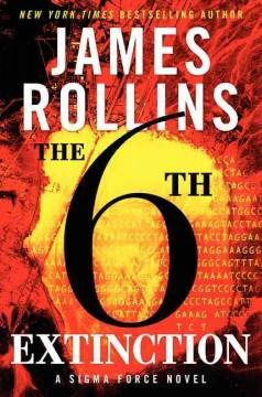 'The 6th Extinction (Sigma Force, #10)' by James Rollins