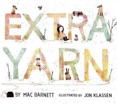 'Extra Yarn' by Mac Barnett