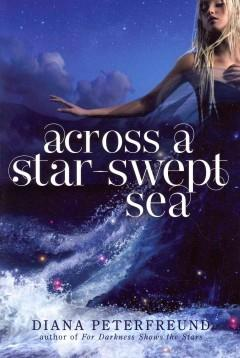 'Across a Star-Swept Sea (For Darkness Shows the Stars, #2)' by Diana Peterfreund