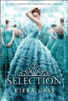 'The Selection (The Selection, #1)' by Kiera Cass