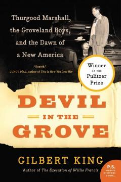 'Devil in the Grove: Thurgood Marshall, the Groveland Boys, and the Dawn of a New America' by Gilbert King