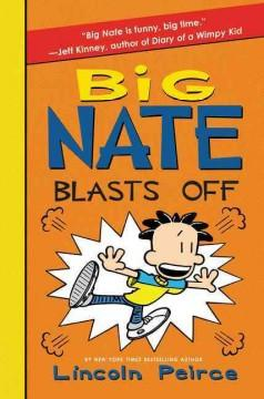 'Big Nate Blasts Off' by Lincoln Peirce