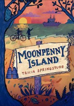 'Moonpenny Island' by Tricia Springstubb