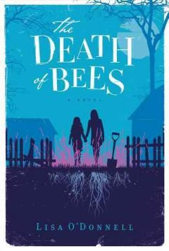 'The Death of Bees' by Lisa O'Donnell