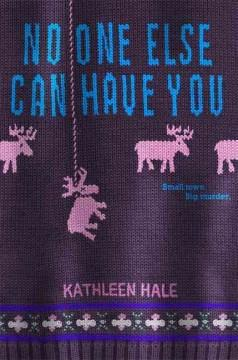'No One Else Can Have You'  by  Kathleen Hale