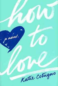 'How to Love' by Katie Cotugno