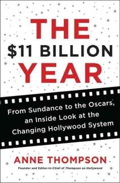 'The $11 Billion Year'  by  Anne Thompson