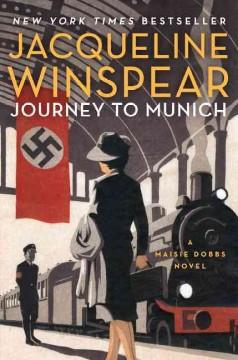 'Journey to Munich (Maisie Dobbs, #12)' by Jacqueline Winspear