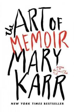 'The Art of Memoir' by Mary Karr