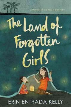 'The Land of Forgotten Girls' by Erin Entrada Kelly
