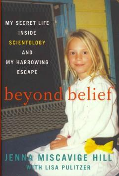 'Beyond Belief: My Secret Life Inside Scientology and My Harrowing Escape' by Jenna Miscavige Hill