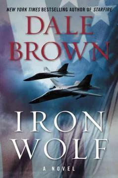 'Iron Wolf: A Novel' by Dale Brown