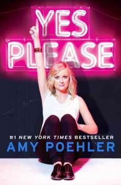 'Yes Please' by Amy Poehler