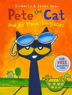 'Pete the Cat and His Magic Sunglasses' by James Dean