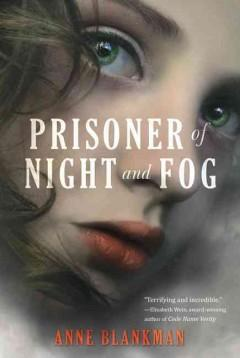 'Prisoner of Night and Fog (Prisoner of Night and Fog, #1)' by Anne Blankman