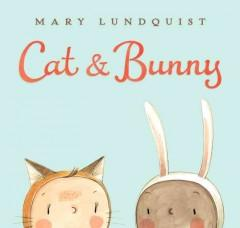 'Cat & Bunny' by Mary Lundquist