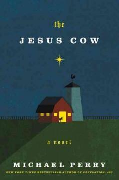 'The Jesus Cow: A Novel' by Michael  Perry