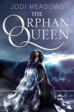'The Orphan Queen (The Orphan Queen, #1)' by Jodi Meadows