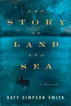 'The Story of Land and Sea'  by  Katy Simpson Smith