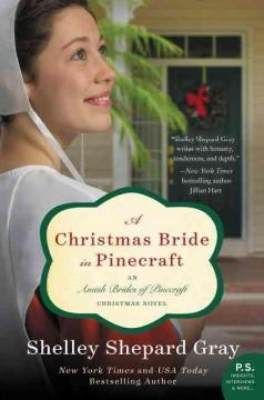 A CHRISTMAS BRIDE IN PINECRAFT : AN AMISH BRIDES OF PINECRAFT CHRISTMAS NOVEL