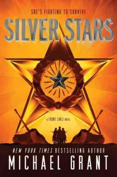 SILVER STARS : A FRONT LINES NOVEL
