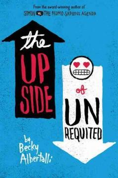 'The Upside of Unrequited'  by  Becky Albertalli