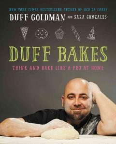 'Duff Bakes: Think and Bake Like a Pro at Home'  by  Duff Goldman